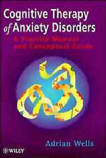 Cognitive Therapy of Anxiety Disorders: A Practice... by Wells, Adrian