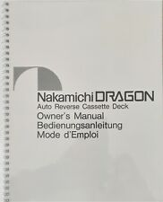 Nakamichi Dragon Owner's Manual Deluxe Reprinted From A New Original Comb Bound