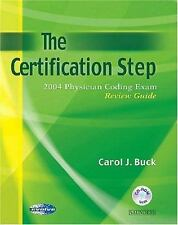 The Certification Step: 2004 Physician Coding Exam Review Guide (CPC C-ExLibrary