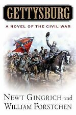 Gettysburg : A Novel of the Civil War by William R. Forstchen and Newt...