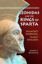 Leonidas and the Kings of Sparta : Mightiest Warriors, Fairest Kingdom by...