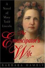 The Emancipator's Wife: A Novel of Mary Todd Lincoln Hambly, Barbara Hardcover
