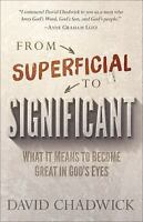 From Superficial to Significant: What It Means to Become Great in God's Eyes [ C