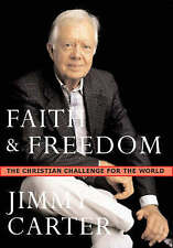 Faith and Freedom: The Christian Challenge for the World, Carter, Jimmy, 0715636