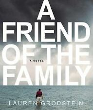 A Friend of the Family 2009 by Grodstein, Lauren 159887943X . EXLIBRARY