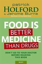 Food Is Better Medicine Than Drugs: Your Prescription for Drug-free Health, Patr