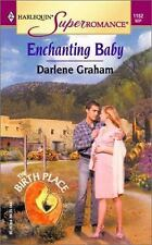 Enchanting Baby: The Birth Place (Harlequin Superromance No. 1152)