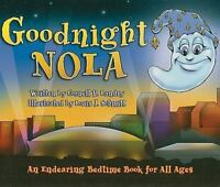 Goodnight Nola: An Endearing Bedtime Book for All Ages: By Cornell P Landry
