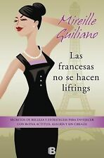 Las francesas no se hacen lifting (Spanish Edition), Mireille Guiliano, Good Con