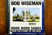 Bob Wiseman - More Work Songs From The Planet Of The Apes  - CD, VG