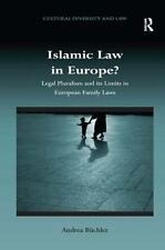 Islamic Law in Europe? : Legal Pluralism and Its Limits in European Family...