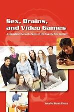 Sex, Brains, and Video Games: A Librarian's Guide to Teens in the Twenty-first