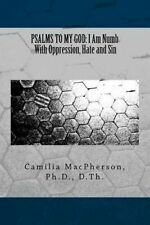 Psalms My God I Am Numb Oppression Hate Sin by MacPherson Dr Camilia -Paperback