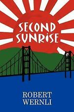 Second Sunrise by Robert Wernli (2003, Paperback)
