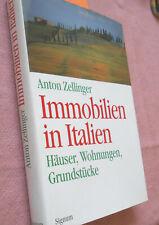 Immobilien in Italien - Häuser, Wohnungen, Grundstücke von Anton Zellinger 2005