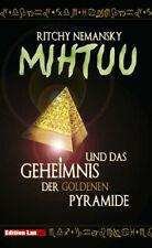 Mihtuu und das Geheimnis der goldenen Pyramide - Nemansky, Ritchy