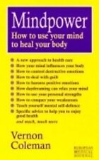 Mindpower: How to Use Your Mind to Heal Your Body (European Medical Journal),Ve