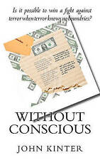 NEW Without Conscious by John P. Kinter Sr.