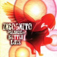 Incognito IN Search Of Better Days 2016 14-track Album CD Tout Neuf