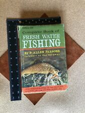 The Complete Book of Fresh Water Fishing P. Allen Parsons Hd Cvr 1963 14th Pntg.