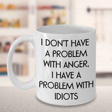 Got an Anger Problem? Sarcastic Humor Message Mug - Coworker Gag Gift - Sarcasm