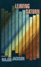 The Cave Canem Poetry Prize: Leaving Saturn by Major Jackson (2002, Paperback)