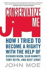 Conservatize Me: How I Tried to Become a Righty with the Help of Richard Nixon