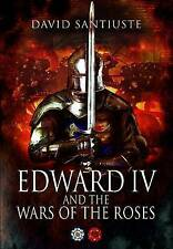 NEW Edward IV and the Wars of the Roses by David Santiuste