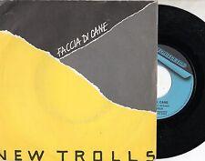 NEW TROLLS disco 45 giri MADE in ITALY Faccia di cane SANREMO 1985