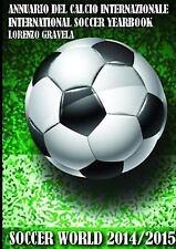 Soccer World 2014/2015 - Annuario Del Calcio Internazionale by Lorenzo...