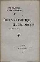Une philosophie de l'impressionnisme. Etude sur l'esthétique de Jules Laforgue.