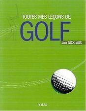 Toutes mes leçons de golf de Nicklaus, Jack   Livre   état très bon