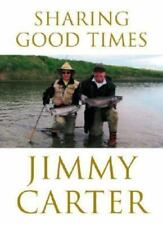 SIGNED by Jimmy Carter - Sharing Good Times HC 1st/1st + Pic President