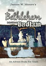Finding Bethlehem in the Midst of Bedlam - Youth Study: An Advent Study for
