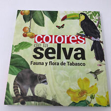 COLORES DE LA SELVA. FLORA Y FAUNA DE TABASCO / PD. by  MIGUEL ANGEL PORRUA