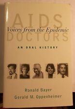 AIDS DOCTORS - ORAL HISTORY - RONALD BAYER - G.M. OPPENHEIMER - EPIDEMIC - BOOK
