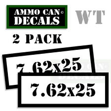 7.62 X 25 Ammo Decal Sticker bullet ARMY Gun safety Can Box Hunting 2 pack WT