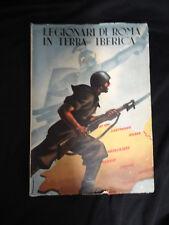 Legionari di Roma in Terra Iberica - Milano 1940