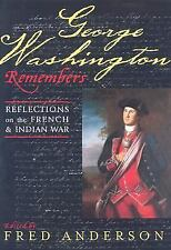 George Washington Remembers: Reflections on the French and Indian War