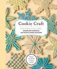 Cookie Craft: From Baking to Luster Dust, Designs and Techniques for Creative C