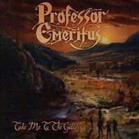 PROFESSOR EMERITUS - TAKE ME TO THE GALLOWS   CD NEU