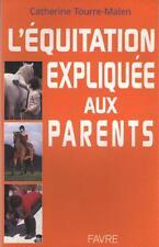 L'Equitation Expliquee aux Parents - Catherine Tourre Malen