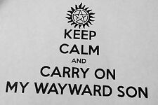 Supernatural Keep Calm and Carry On My Wayward Son Precision Cut Vinyl Decal