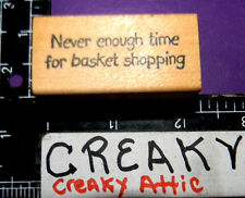 NEVER ENOUGH TIME FOR BASKET SHOPPING RUBBER STAMP PRW