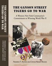 SIGNED! WW2 Book GANSON STREET TIGERS GO TO WAR WWII North Tonawanda NY US ARMY