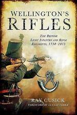 Wellington's Rifles: The British Light Infantry & Rifle Regiments, 1758-1815 by