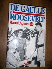 De Gaulle et Roosevelt  par Raoul Aglion 1941-1945  France Libre