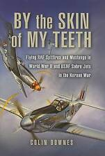 EX-LIBRARY By the Skin of My Teeth: The Memoirs of an RAF Mustang Pilot in World