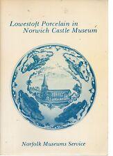 SHEENAH SMITH LOWESTOFT PORCELAIN IN NORWICH CASTLE MUSEUM VOL.1 BLUE & WHITE PB