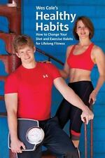 Wes Cole's Healthy Habits: How to Change Your Diet and Exercise Habits-ExLibrary